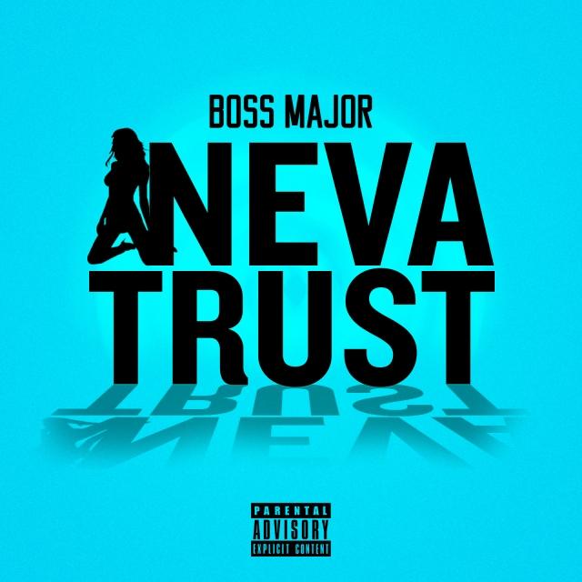 BOSS MAJOR NEVA TRUST COVER ART COPY